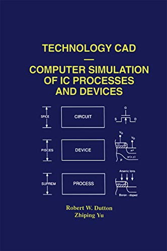 Technology CAD — Computer Simulation of IC Processes and Devices (The Springer International Series in Engineering and Computer Science Book 243) (English Edition)