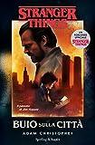 buio sulla città. un romanzo ufficiale di stranger things