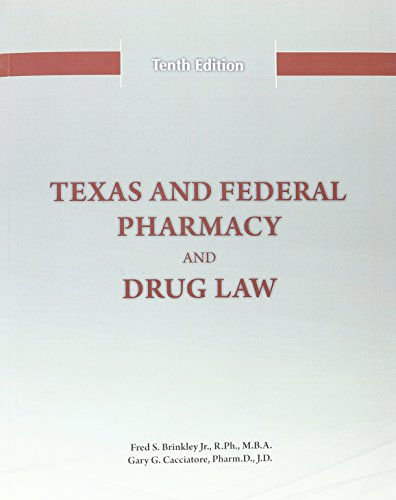 Texas and Federal Pharmacy and Drug Law - 10th Edition (2016)