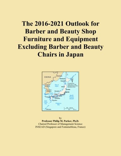 The 2016-2021 Outlook for Barber and Beauty Shop Furniture and Equipment Excluding Barber and Beauty Chairs in Japan