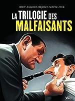 La trilogie des malfaisants de Philippe Chanoinat