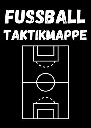 Fussball Taktikmappe: Spielvorbereitung leicht gemacht I Spielfeldvorlagen I Aufstellung I Ergebnis I Dokumentation