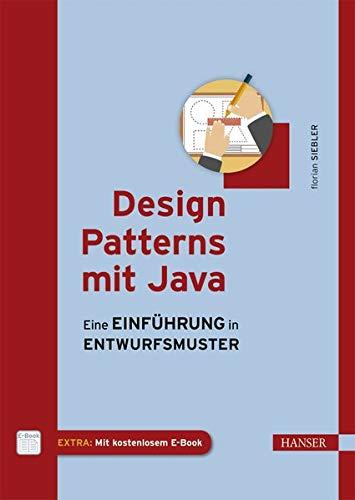 Design Patterns mit Java: Eine Einführung in Entwurfsmuster