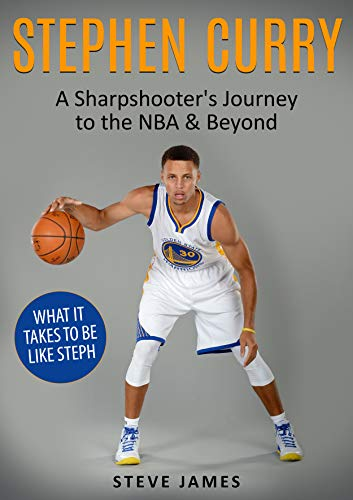 Stephen Curry: A Sharpshooter's Journey to the NBA & Beyond (Stephen Curry) (Basketball Biographies)