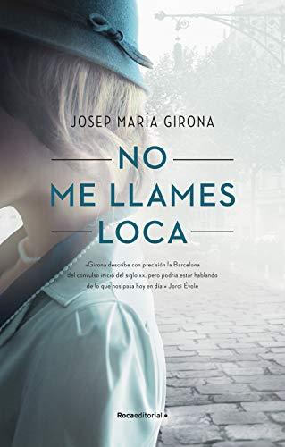 No me llames loca de Josep María Girona