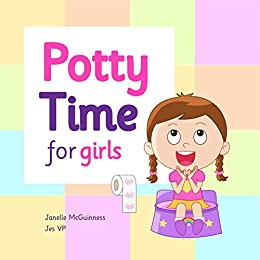 Potty Time for Girls: Potty Training for Toddler Girls by [Janelle McGuinness, Jes VP]