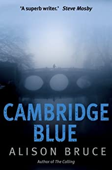 [Alison Bruce]のCambridge Blue: The astonishing murder mystery debut (DC Goodhew Book 1) (English Edition)