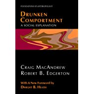 Drunken Comportment: A Social Explanation (Foundations of Anthropology)