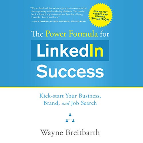 The Power Formula for LinkedIn Success: Third Edition - Completely Revised  By  cover art