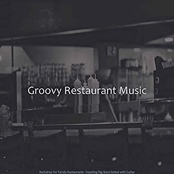 Backdrop for Family Restaurants - Inspiring Big Band Ballad with Guitar