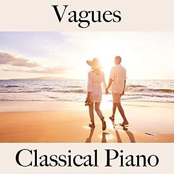 Vagues: Classical Piano - La Meilleure Musique Pour La Relaxation