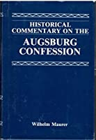 Historical Commentary on the Augsburg Confession