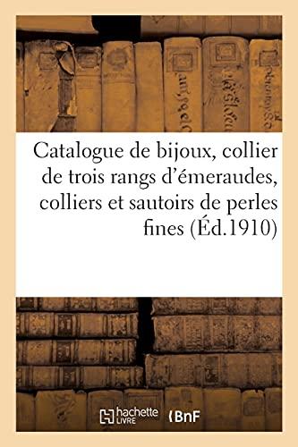 Catalogue de bijoux, collier de trois rangs d'émeraudes, colliers et sautoirs de perles fines