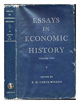 Hardcover Essays In Economic History: Reprints edited for The Economic History Society, Vol. 2 Book