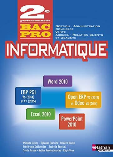 Informatique Office 2010 - PGI 2e Bac Pro Gestion – Administration – Commerce – Vente – ARCU