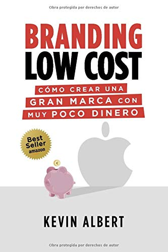 Branding Low Cost: Cmo crear una gran marca con muy poco dinero
