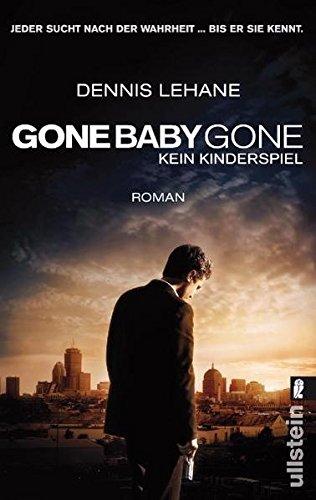 Gone Baby Gone - Kein Kinderspiel: Roman zum Film mit vierfarbigem Bildteil (Ein Patrick-Kenzie-&-Angela-Gennaro-Krimi, Band 4)
