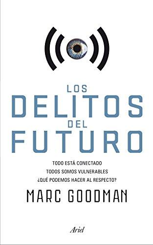 Los delitos del futuro: Todo está conectado, todos somos ...