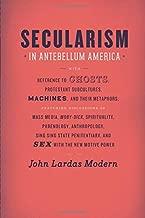 Secularism in Antebellum America (Religion and Postmodernism)