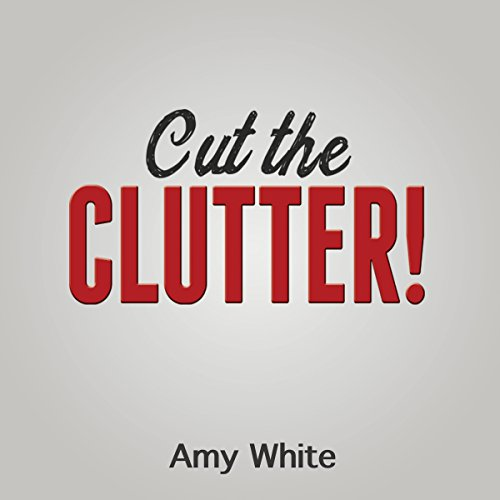 Cut the Clutter audiobook cover art