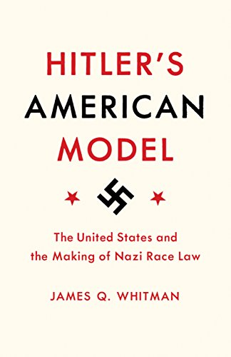 Image of Hitler's American Model: The United States and the Making of Nazi Race Law