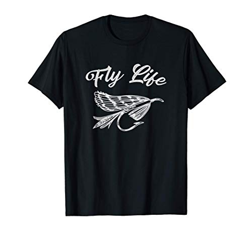 Fly Life, Trout Fishing Shirt, Fly Fishing Gift, Fly Fishing T-Shirt