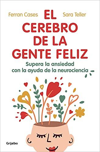El cerebro de la gente feliz de Ferran Cases y Sara Teller
