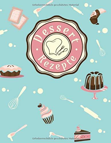 Dessert Rezepte: Rezeptbuch zum selber schreiben I Platz für 110 Lieblings Nachspeisen I Inhaltsverzeichnis I Abkürzungsverzeichnis I Vintage Rosa Blau