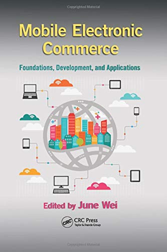Compare Textbook Prices for Mobile Electronic Commerce: Foundations, Development, and Applications Industrial and Systems Engineering 1 Edition ISBN 9780367378141 by Wei, June