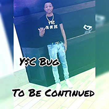 To Be Continued..