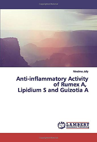 Anti-inflammatory Activity of Rumex A, Lipidium S and Guizotia A