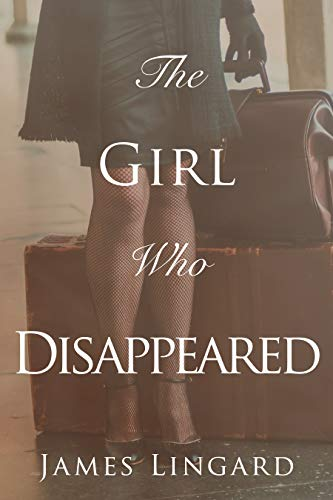 The Girl Who Disappeared by [James Lingard]