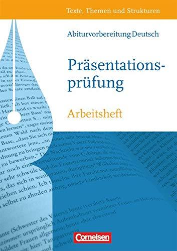 Texte, Themen und Strukturen - Arbeitshefte - Abiturvorbereitung-Themenhefte: Präsentationsprüfung - Arbeitsheft mit eingelegtem Lösungsheft