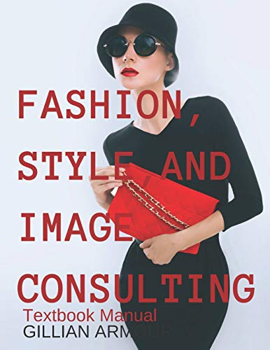 Fashion, Style, and Image Consulting: Textbook Manual