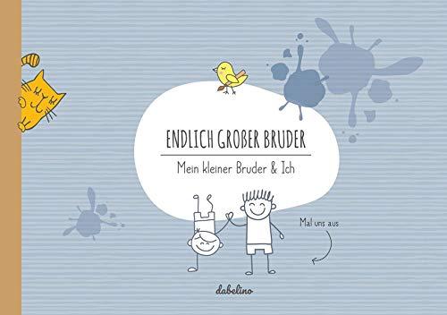 Geschwisterbuch: Endlich großer Bruder: Mein kleiner Bruder & Ich