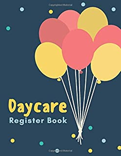 Daycare Register Book: Parent Sign In/Out Book With Name, Emergency Phone Number, and Signature Columns | Large Soft Cover Book Making Attendance and Dropping Children Off Easy and Smooth