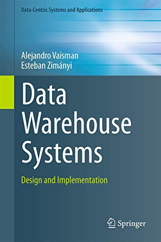Data Warehouse Systems: Design and Implementation (Data-Centric Systems and Applications)