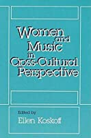 Women and Music in Cross-Cultural Perspective