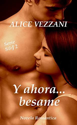 Y ahora… Bésame: Sara & Jacob 2 de Alice Vezzani