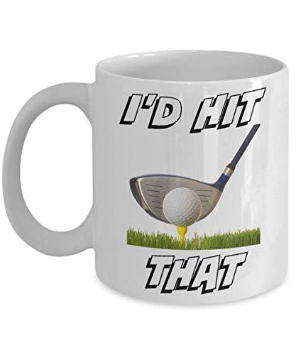 I 'd Hit That Golfa Sports Club Novedad Café es un gran regalo divertido de Java - Taza blanca (11 oz)
