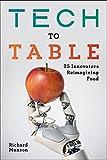 Tech to Table: 25 Innovators Reimagining Food