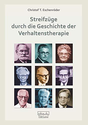 Streifzüge durch die Geschichte der Verhaltenstherapie