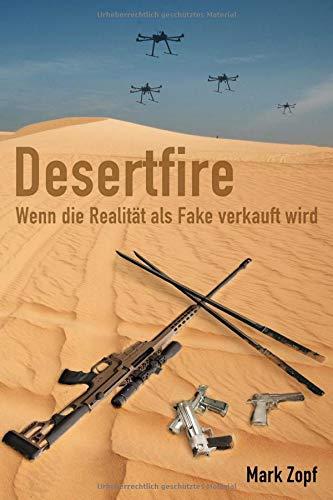 Desertfire: Wenn die Realität als Fake verkauft wird