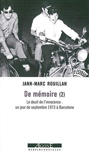 De mémoire : Tome 2, Le deuil de l'innocence : un jour de septembre 1973 à Barcelone
