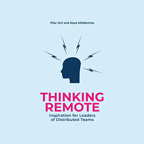 Thinking Remote: Inspiration for Leaders of Distributed Teams cover art