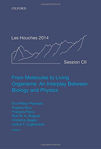 From Molecules to Living Organisms: An Interplay Between Biology and Physics: Lecture Notes of the Les Houches School of
