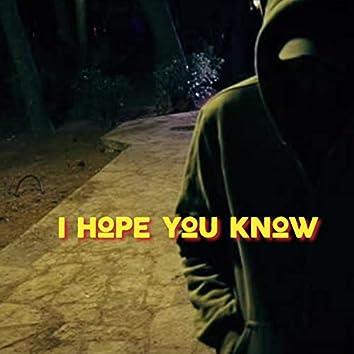 I Hope You Know