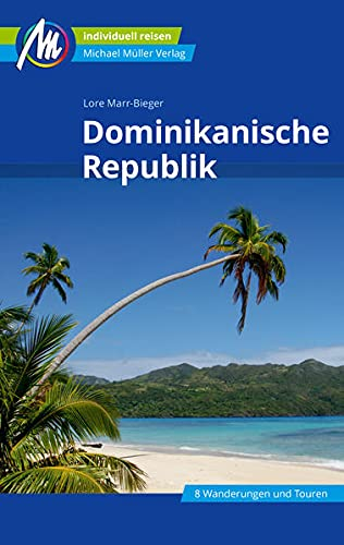 Dominikanische Republik Reiseführer Michael Müller Verlag: Individuell reisen mit vielen praktischen Tipps (MM-Reisen)