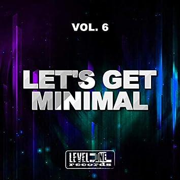 Let's Get Minimal, Vol. 6