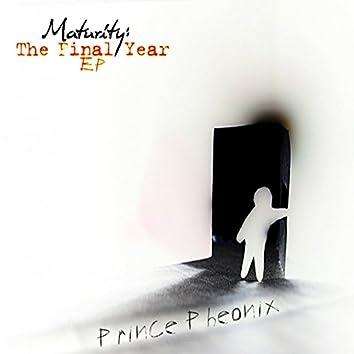 Maturity: The Final Year